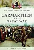 Carmarthen in the Great War