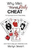 Why Men Really Cheat: the Psychological Secrets of Male Infidelity