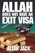 Allah Does Not Have an Exit Visa