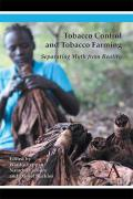 Tobacco Control and Tobacco Farming: Separating Myth from Reality
