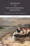Dickens and the Sentimental Tradition: Fielding, Richardson, Sterne, Goldsmith, Sheridan, Lamb