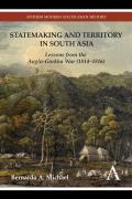 Statemaking and Territory in South Asia: Lessons from the Anglo-Gorkha War (1814-1816)