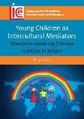 Languages for Intercultural Communication and Education #26: Young Children as Intercultural Mediators: Mandarin-Speaking Chinese Families in Britain