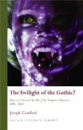 The Twilight of the Gothic?: Vampire Fiction and the Rise of the Paranormal Romance