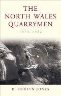 The North Wales Quarrymen, 1874-1922
