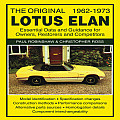 The Original Lotus Elan: Essental Data and Guidance for Owners, Restorers and Competitors