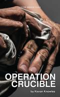Operation Crucible (Oberon Modern Plays)