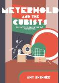 Meyerhold and the Cubists: Perspectives on Painting and Performance