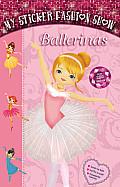 My Sticker Fashion Show: Ballerinas (My Sticker Fashion Show)