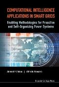 Computational Intelligence Applications in Smart Grids: Enabling Methodologies for Proactive and Self Organizing Power Systems
