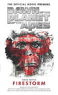 Dawn Of The Planet Of The Apes: Firestorm by J. Gregory Keyes