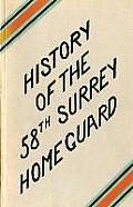 A History of the 58th Surrey Battalion Home Guard