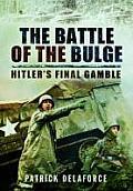 Battle of the Bulge Hitlers Final Gamble