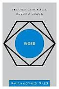 Word: Beyond Language, Beyond Image (Disruptions)