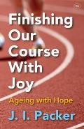 Finishing Our Course With Joy: Ageing With Hope