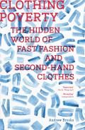 Clothing Poverty The Hidden World Of Fast Fashion & Second Hand Clothes