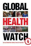 Global Health Watch 4: An Alternative World Health Report