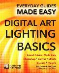 Digital Art Lighting Basics: Expert Advice, Made Easy