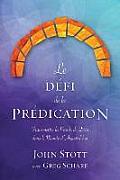 Le Defi de La Predication: Transmettre La Parole de Dieu Dans Le Monde D'Aujourd'hui
