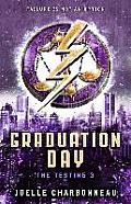Graduation Day the Testing 3