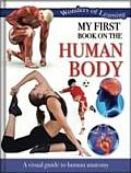 Wonders of Learning - My First Book on First Human Body: Reference Omnibus