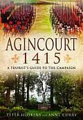 Agincourt 1415: A Tourist S Guide to the Campaign