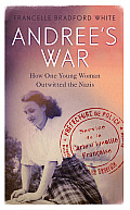 Andree's War: How One Young Woman Outwitted the Nazis