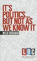 It's Politics... But Not as We Know It