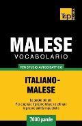 Vocabolario Italiano-Malese Per Studio Autodidattico - 7000 Parole