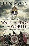 Twilight of Empire War At the Edge of the World