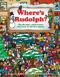 Where's Rudolph: Find Rudolph and His Festive Helpers in 15 Fun-Filled Puzzles