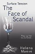 Surface Tension: The Face of Scandal