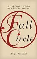 Full Circle: a Bittersweet True Story of a Love That Endured