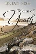 Tokens of Youth: a Junior Autobiography