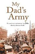 My Dad's Army: An Unconventional Memoir by Rookie Edited by Duncan Rooke