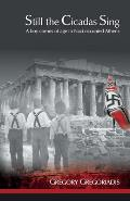 Still the Cicadas Sing: a Boy Comes of Age in Nazi Occupied Athens