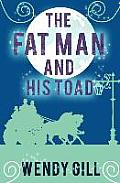 The Fat Man and His Toad
