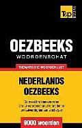 Thematische Woordenschat Nederlands-Oezbeeks - 9000 Woorden