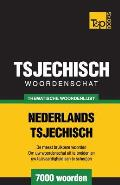 Thematische Woordenschat Nederlands-Tsjechisch - 7000 Woorden