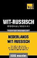 Thematische Woordenschat Nederlands-Wit-Russisch - 5000 Woorden