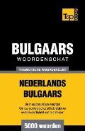 Thematische Woordenschat Nederlands-Bulgaars - 5000 Woorden