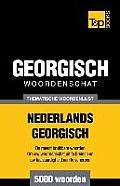 Thematische Woordenschat Nederlands-Georgisch - 5000 Woorden