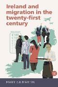 Ireland and migration in the twenty-first century