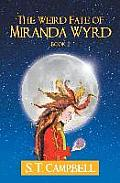 The Weird Fate of Miranda Wyrd: Book 1