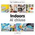 My First Bilingual Book-Indoors (English-Italian) (My First Bilingual Book)