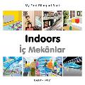 My First Bilingual Book-Indoors (English-Turkish) (My First Bilingual Book)