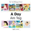 My First Bilingual Book-A Day (English-German) (My First Bilingual Book)
