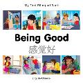 My First Bilingual Book-Being Good (English-Chinese) (My First Bilingual Book)