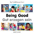 My First Bilingual Book-Being Good (English-German) (My First Bilingual Book)