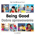 My First Bilingual Book-Being Good (English-Polish) (My First Bilingual Book)